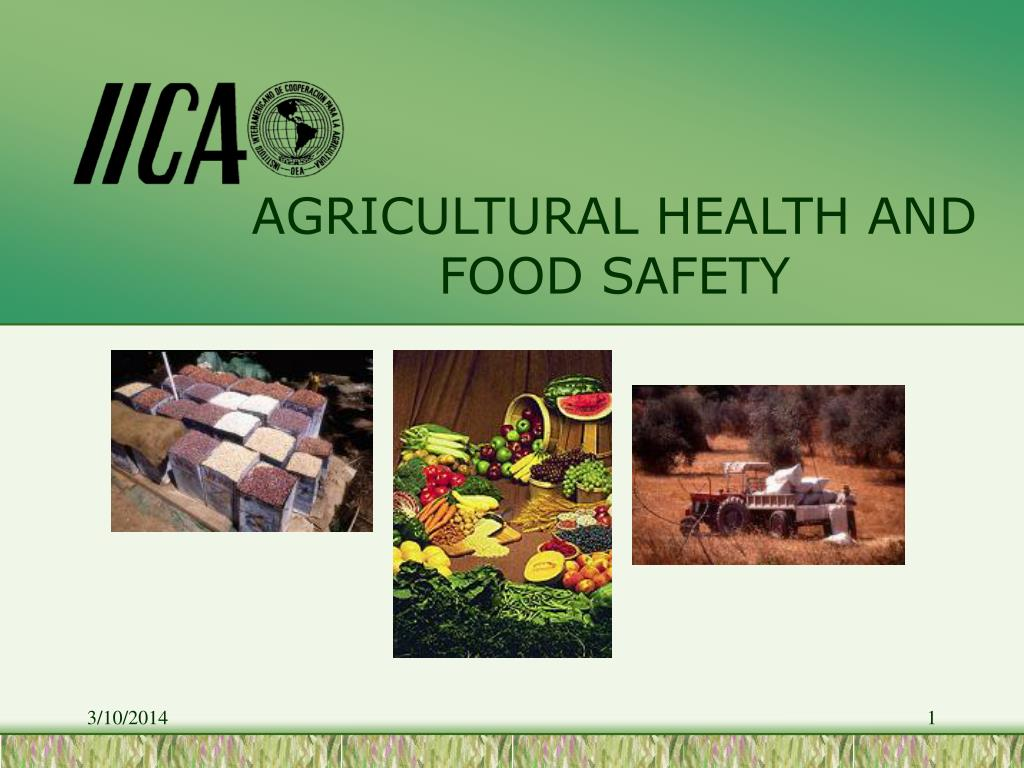 AGRICULTURAL HEALTH AND FOOD SAFETY