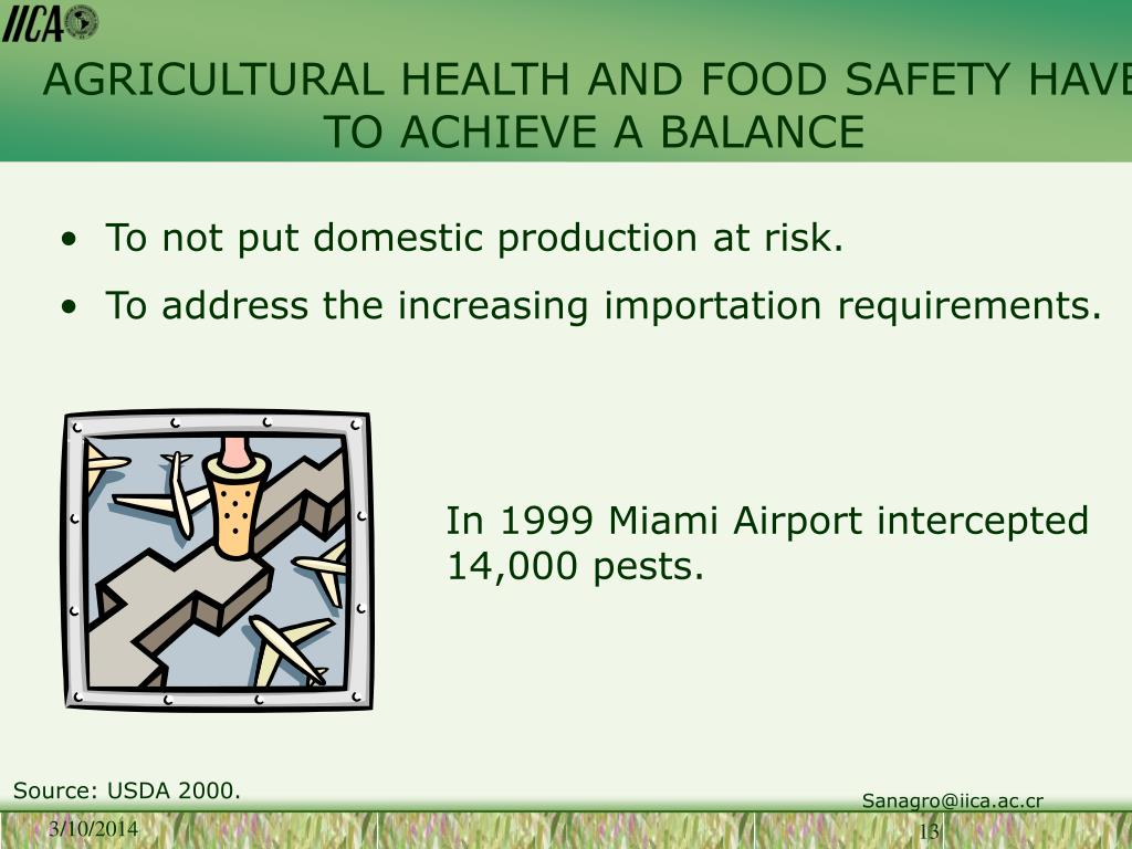 AGRICULTURAL HEALTH AND FOOD SAFETY HAVE TO ACHIEVE A BALANCE