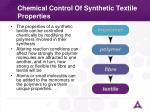 chemical control of synthetic textile properties