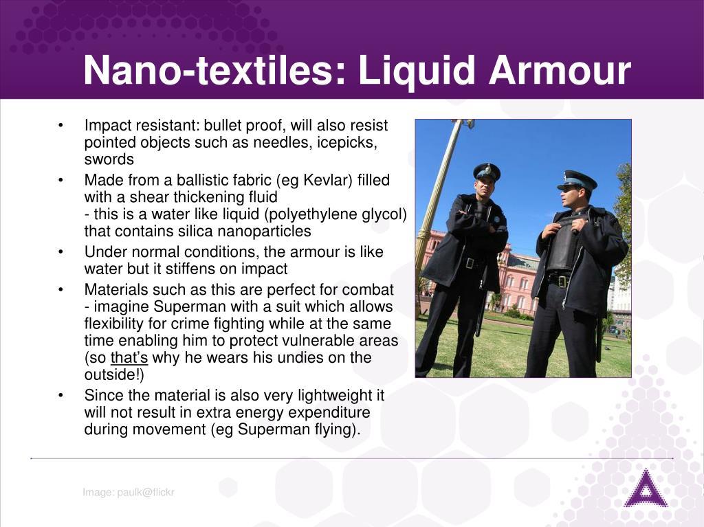 Nano-textiles: Liquid Armour