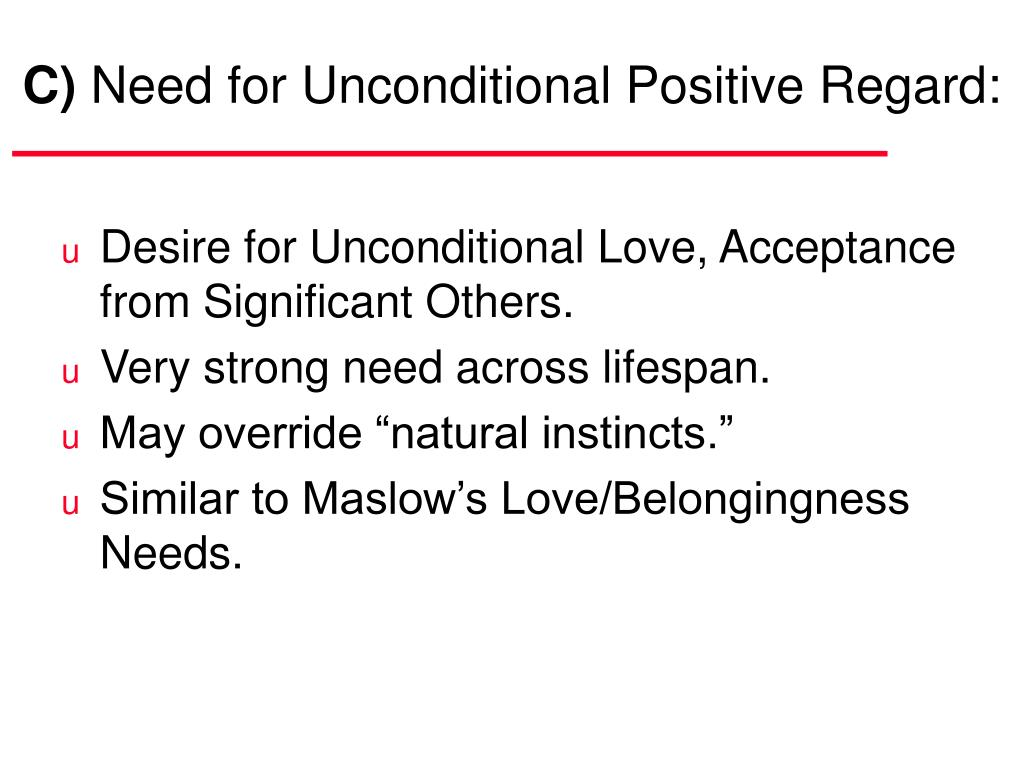 journal on unconditional positive regard Carl rogers – client centered theory and who demonstrates empathy and unconditional positive regard having these qualities doesn't cause people to.