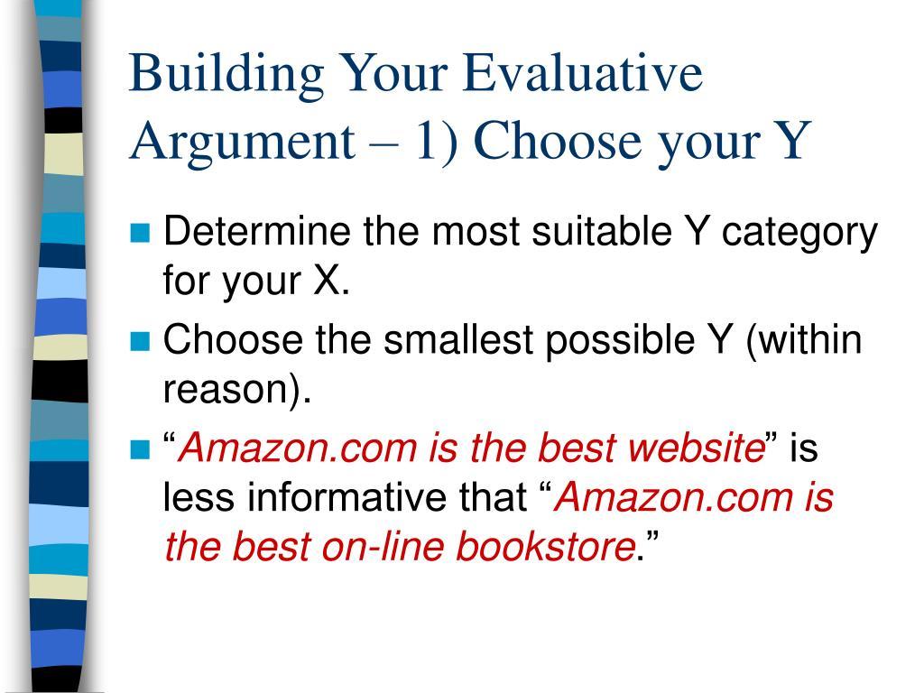 Building Your Evaluative Argument – 1) Choose your Y