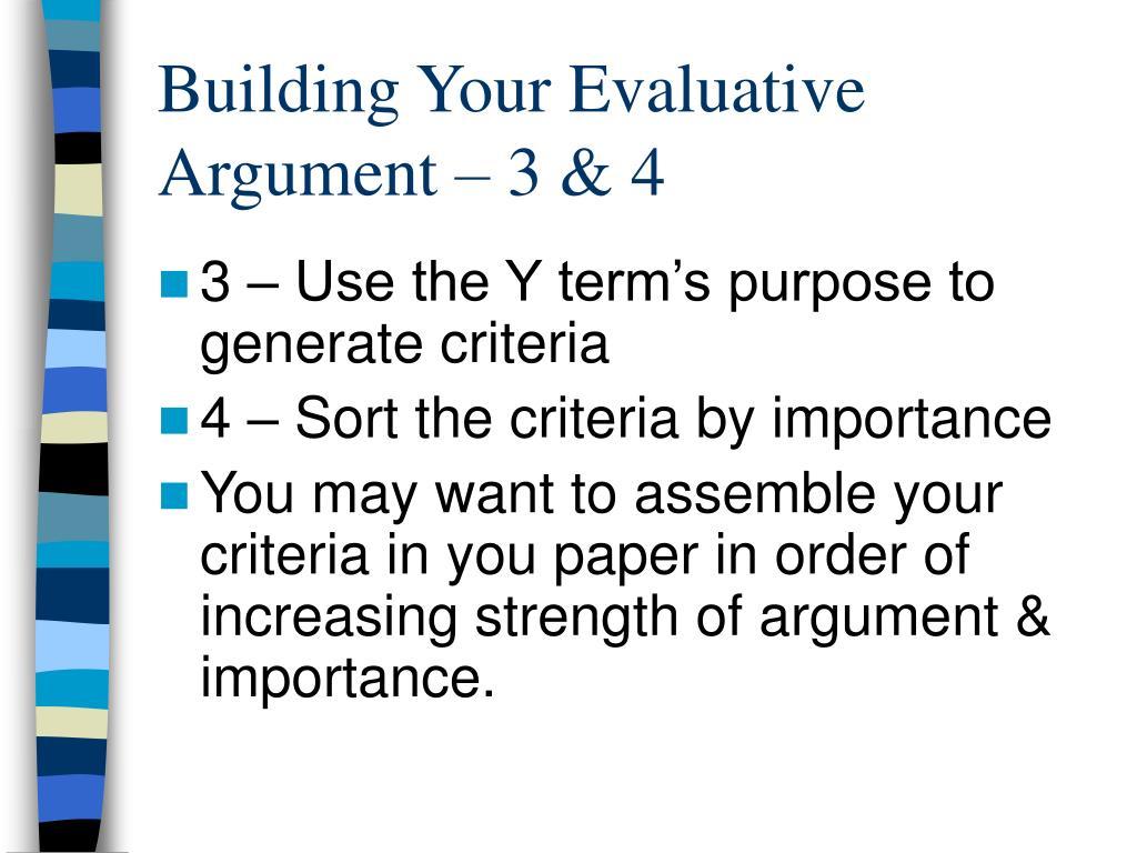 Building Your Evaluative Argument – 3 & 4