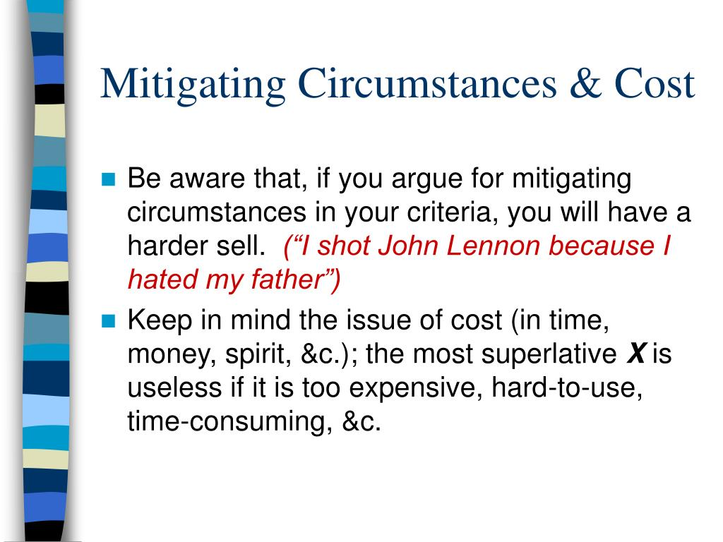 Mitigating Circumstances & Cost