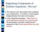 supporting components of toulmin arguments warrant