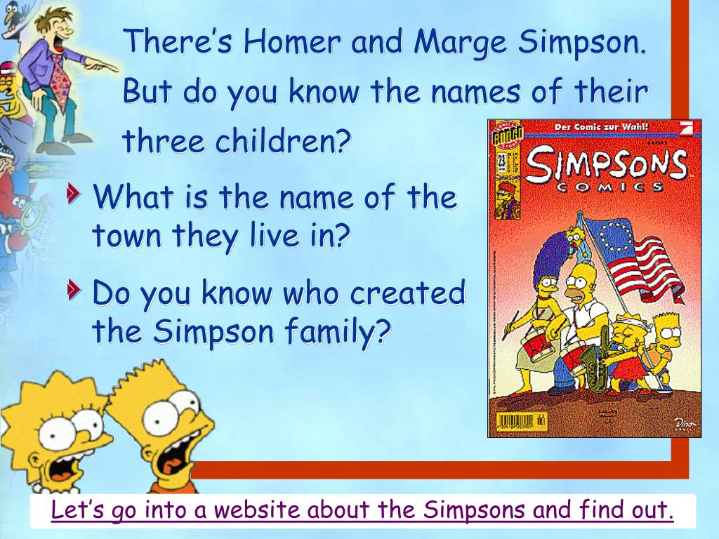 There's Homer and Marge Simpson.    But do you know the names of their three children?