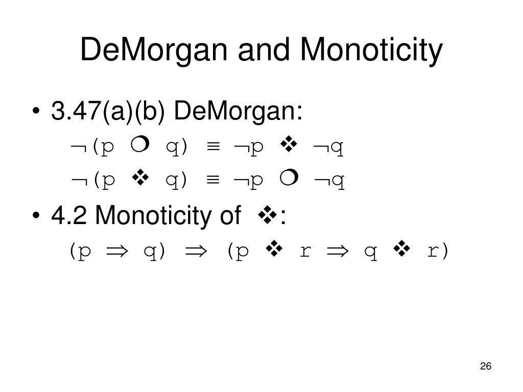DeMorgan and Monoticity