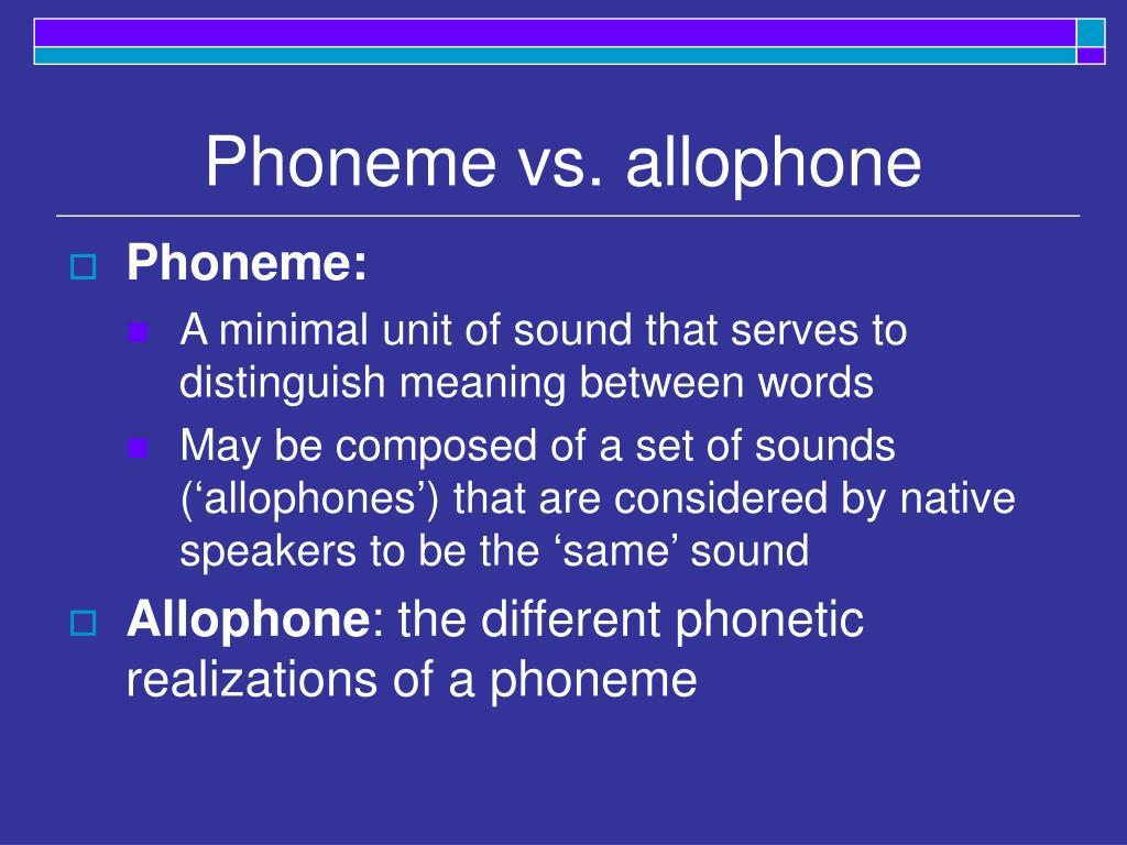 Phoneme vs. allophone
