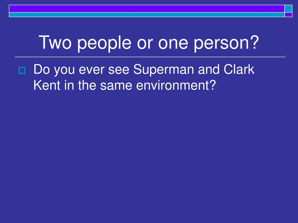 Two people or one person?