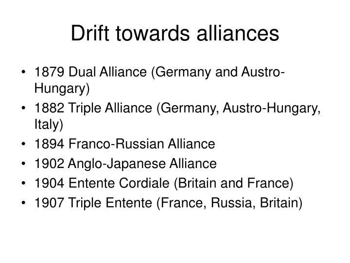 Drift towards alliances