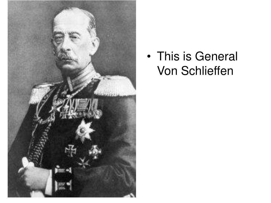 This is General Von Schlieffen