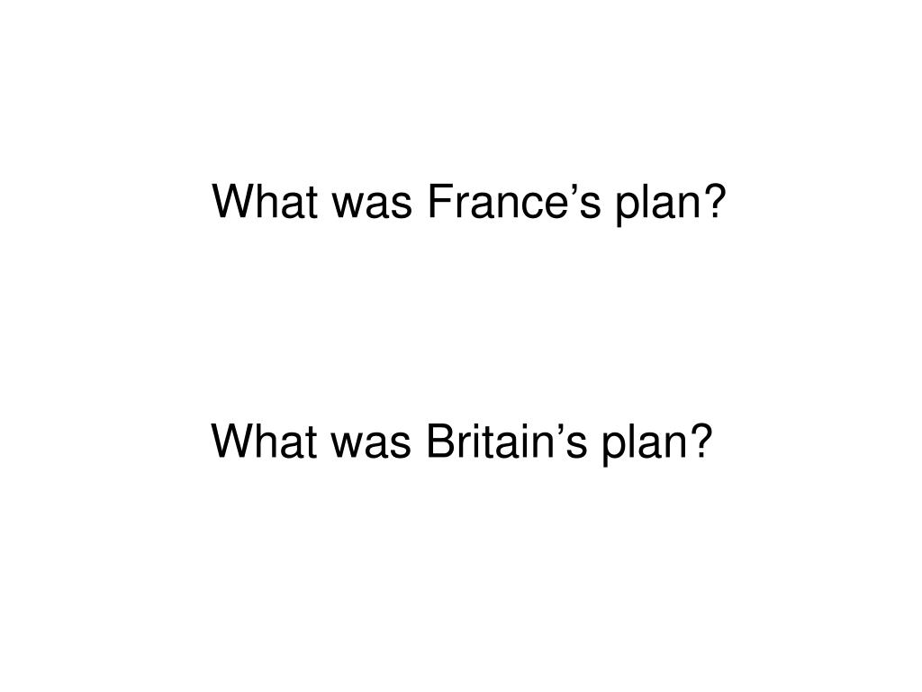 What was France's plan?