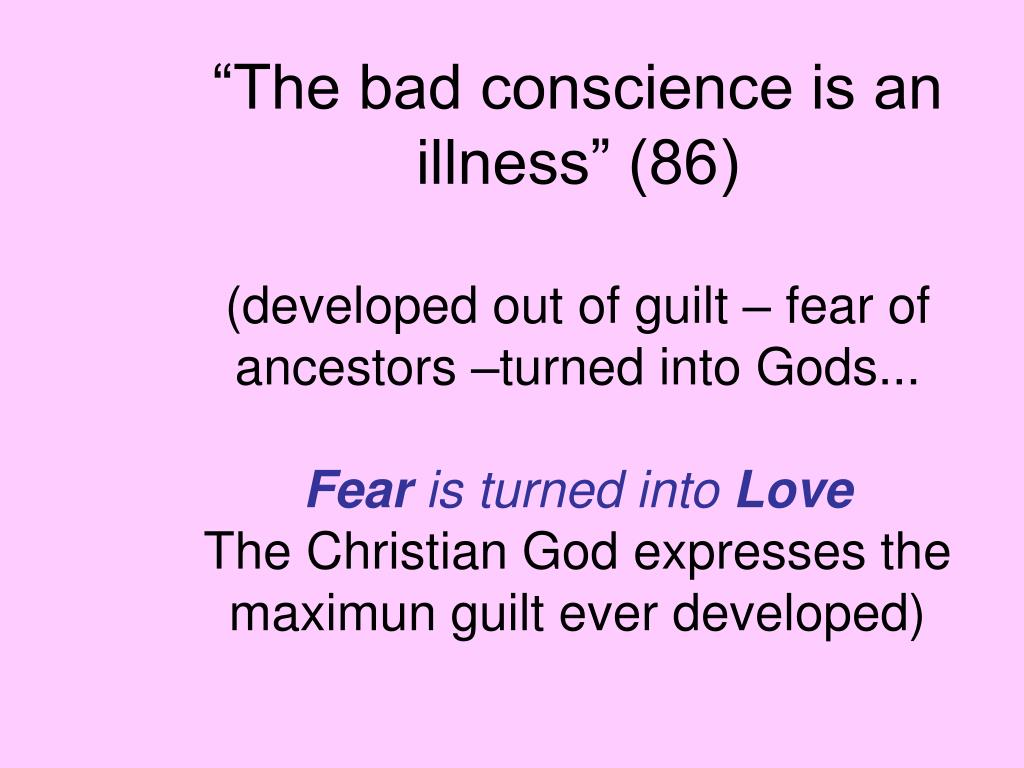 """""""The bad conscience is an illness"""" (86)"""