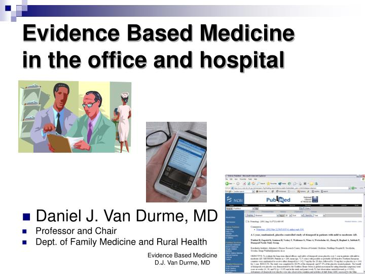 Evidence based medicine in the office and hospital