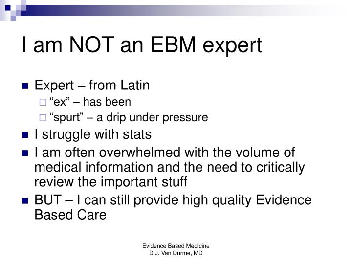 I am NOT an EBM expert