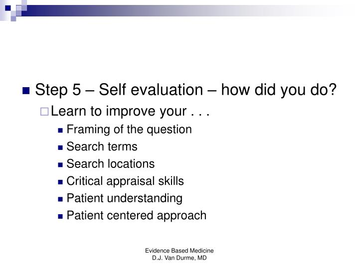 Step 5 – Self evaluation – how did you do?