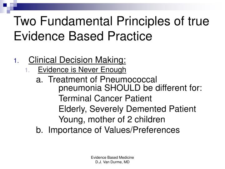 Two Fundamental Principles of true  Evidence Based Practice