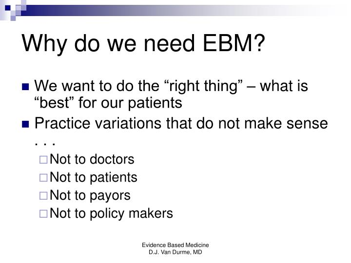 Why do we need EBM?