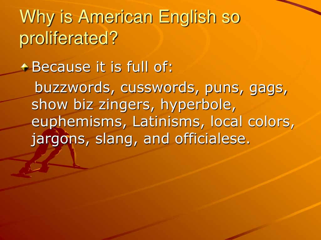 Why is American English so proliferated?