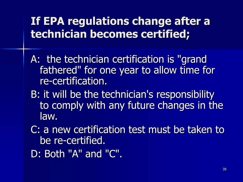 If EPA regulations change after a technician becomes certified;