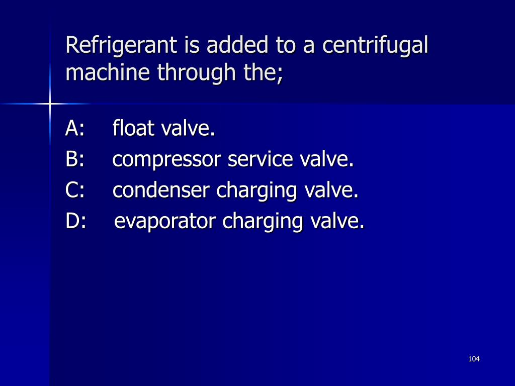 Refrigerant is added to a centrifugal machine through the;
