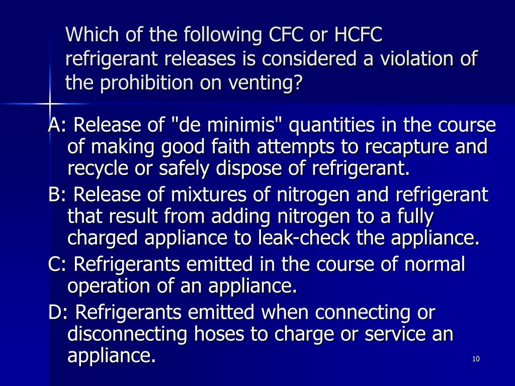 Which of the following CFC or HCFC refrigerant releases is considered a violation of the prohibition on venting?
