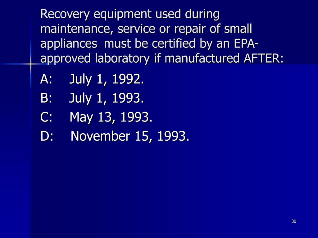 Recovery equipment used during maintenance, service or repair of small appliances must be certified by an EPA-approved laboratory if manufactured AFTER: