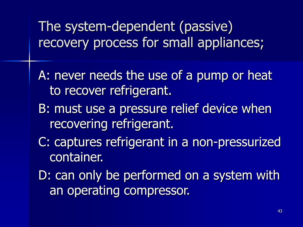 The system-dependent (passive) recovery process for small appliances;