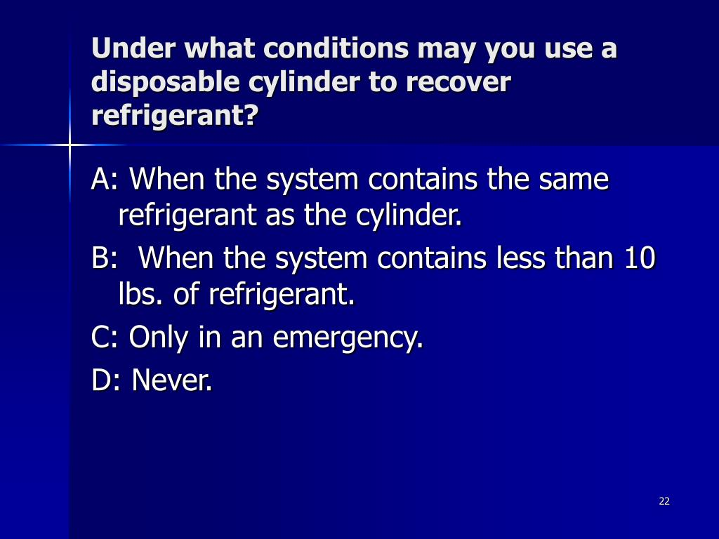 Under what conditions may you use a disposable cylinder to recover refrigerant?