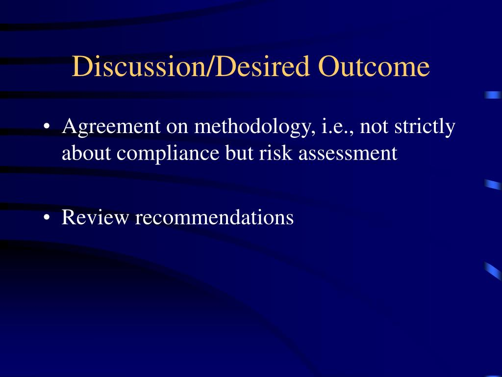 Discussion/Desired Outcome