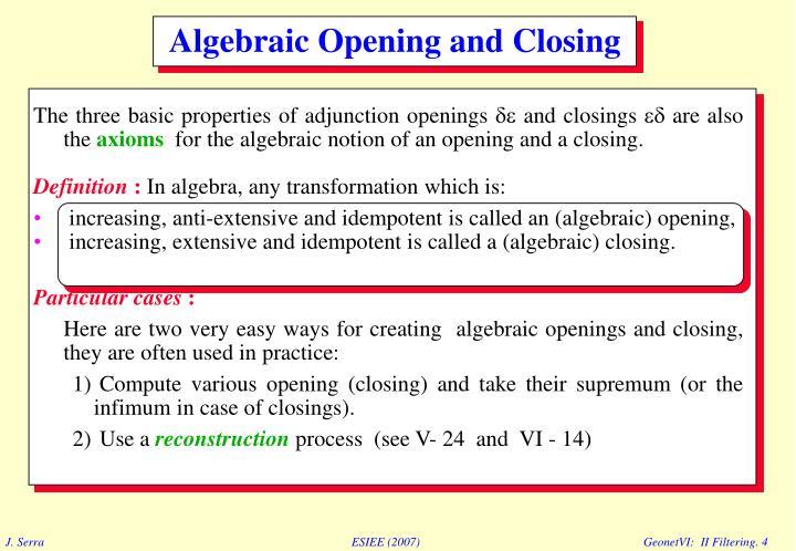 The three basic properties of adjunction openings