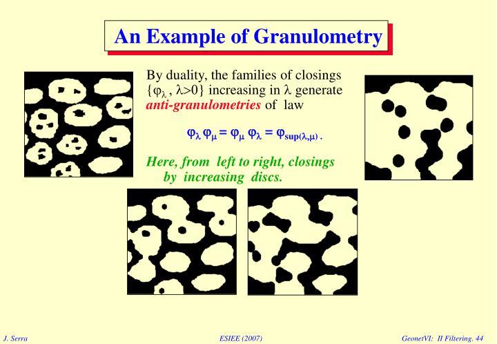 An Example of Granulometry