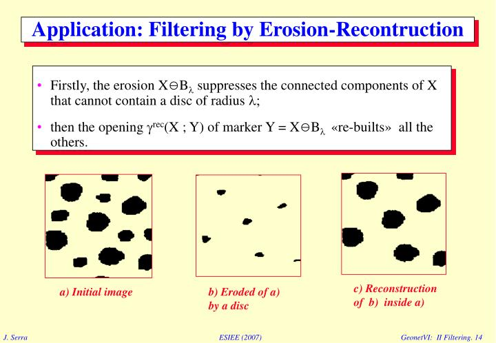 Application: Filtering by Erosion-Recontruction