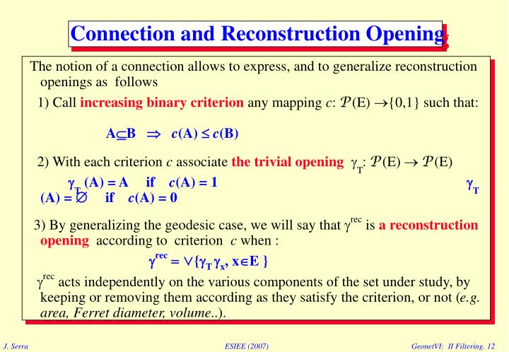 The notion of a connection allows to express, and to generalize reconstruction openings as  follows