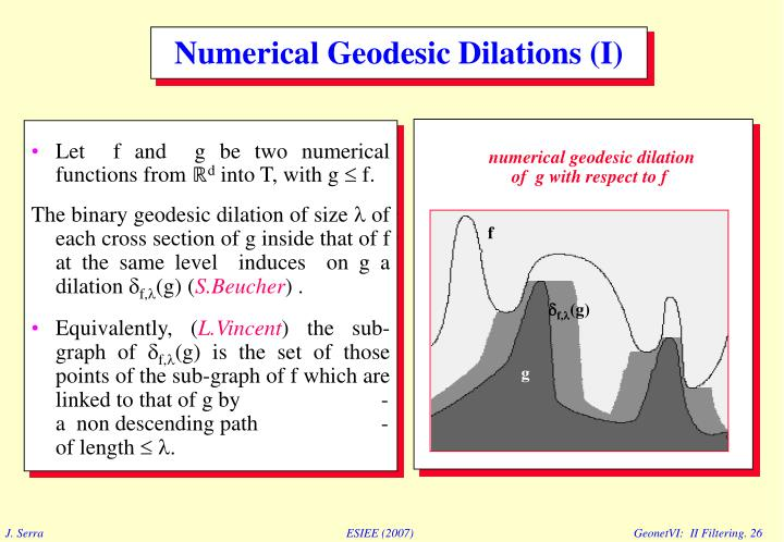 Numerical Geodesic Dilations (I)