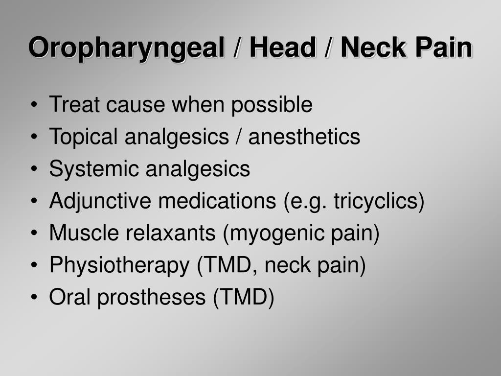 Oropharyngeal / Head / Neck Pain