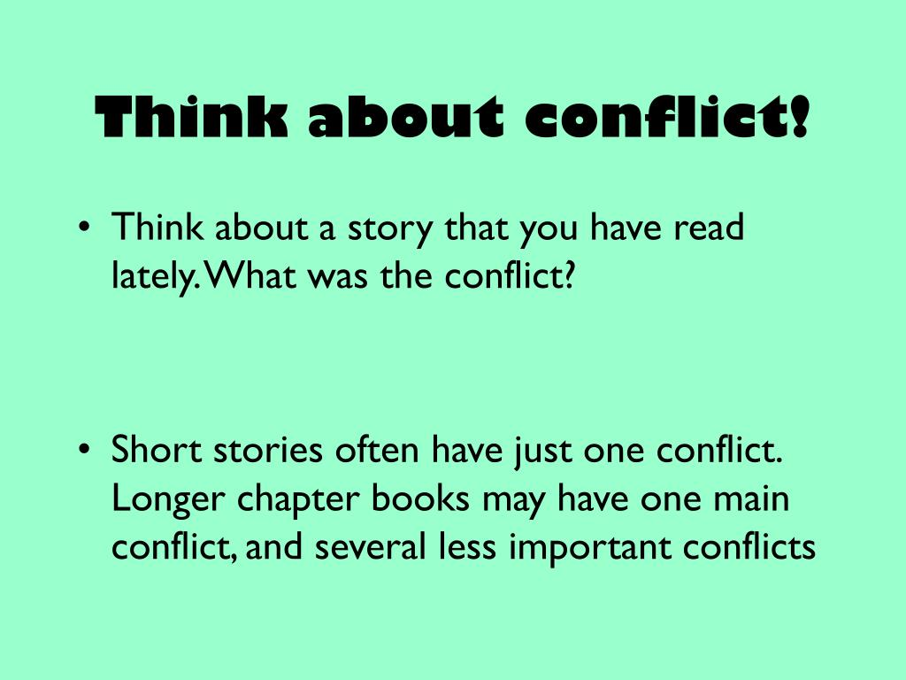 Think about conflict!