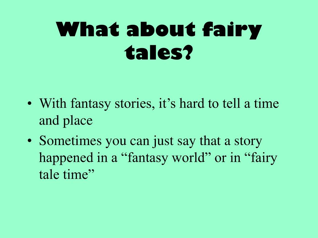What about fairy tales?