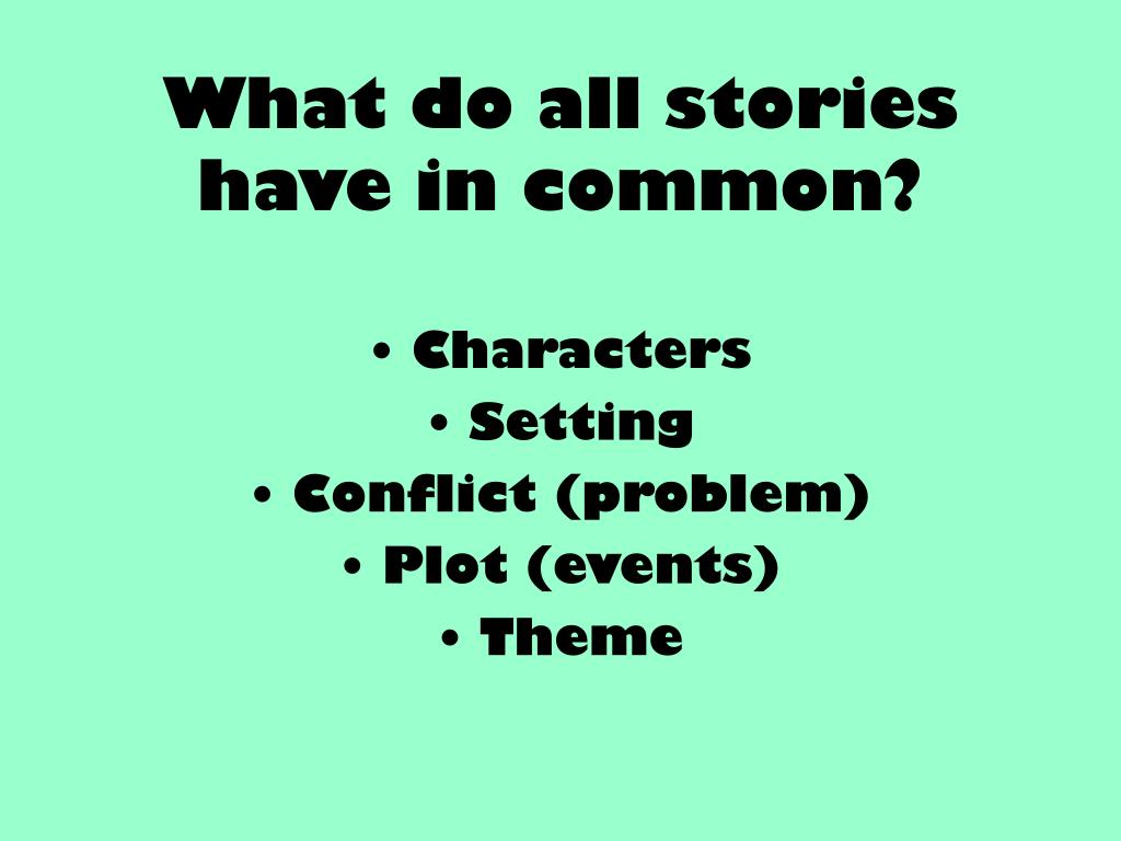 What do all stories have in common?