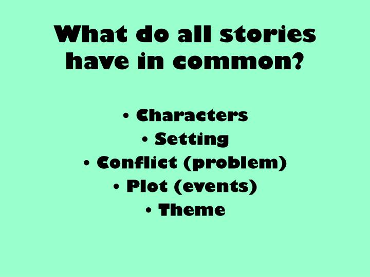 What do all stories have in common