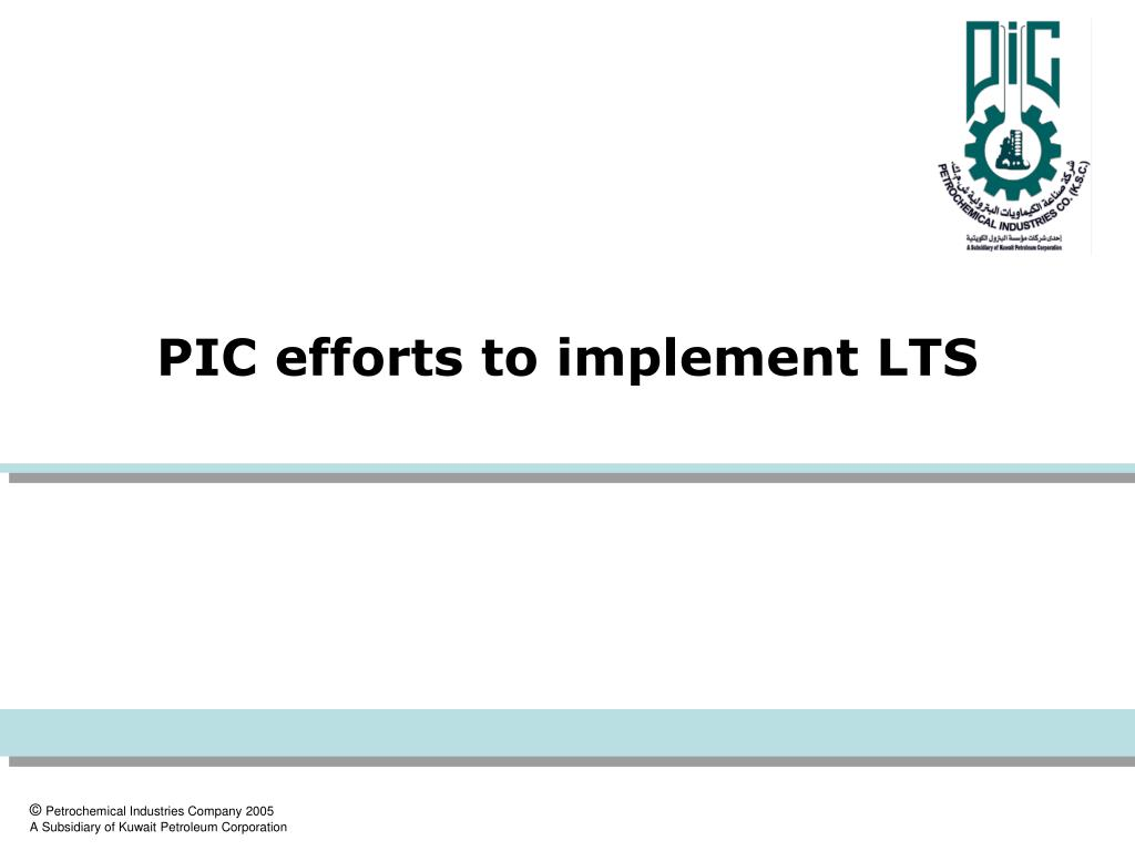PIC efforts to implement LTS