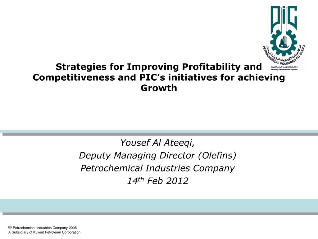 Strategies for Improving Profitability and Competitiveness and PIC's initiatives for achieving Growth