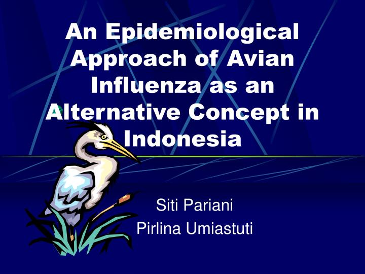 An epidemiological approach of avian influenza as an alternative concept in indonesia