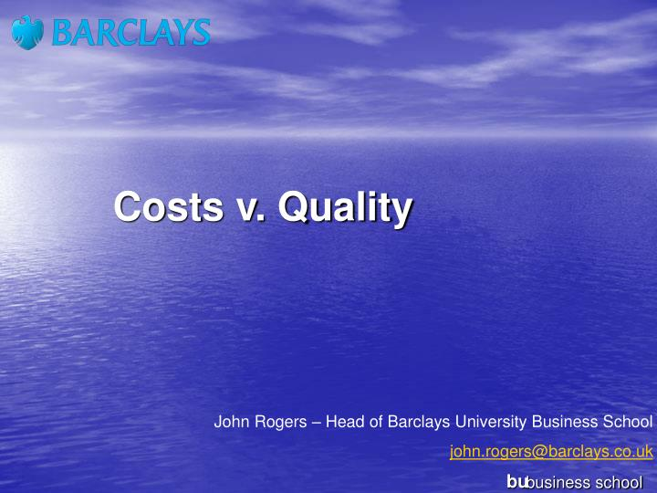 Costs v quality