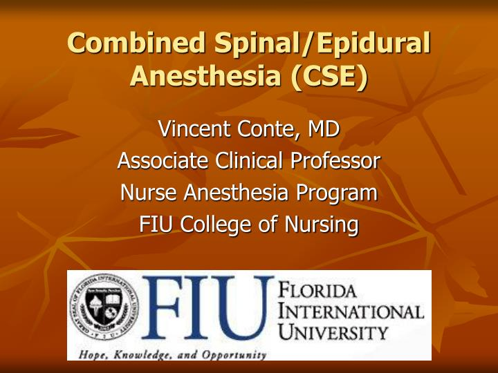 Combined spinal epidural anesthesia cse