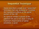 sequential technique