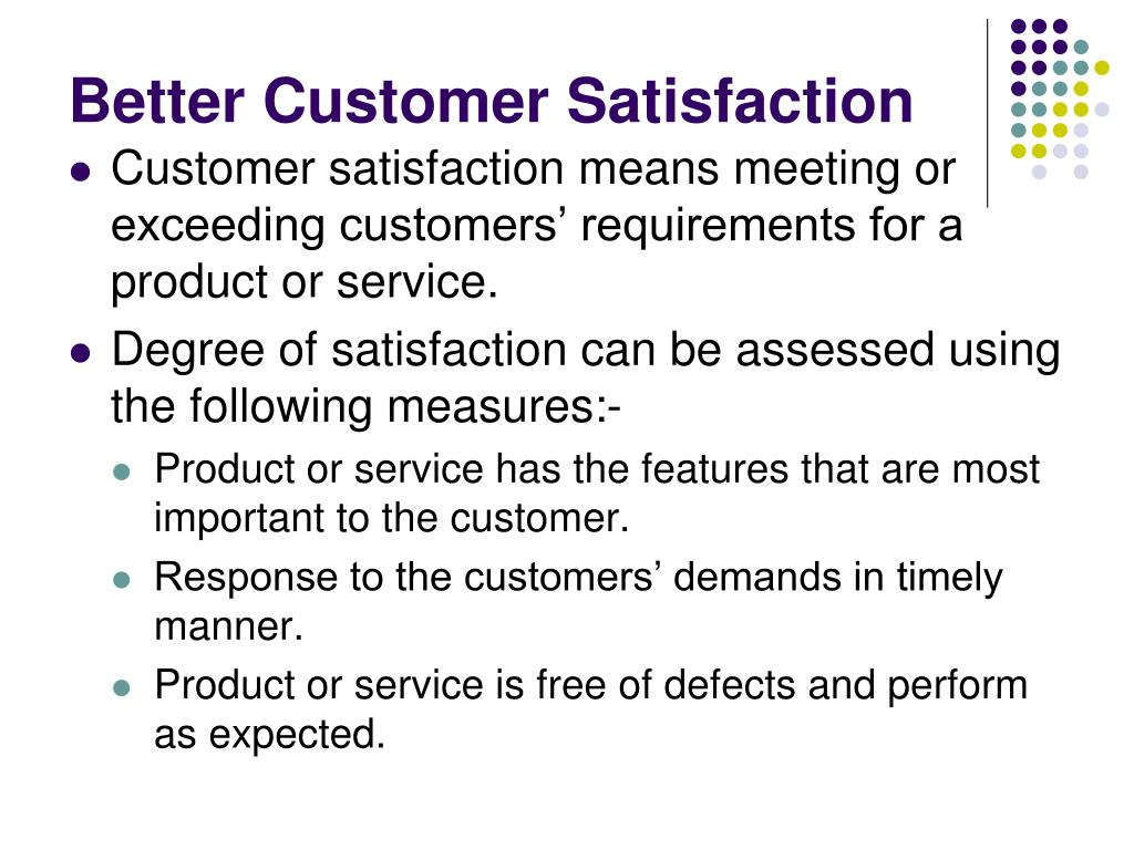Better Customer Satisfaction