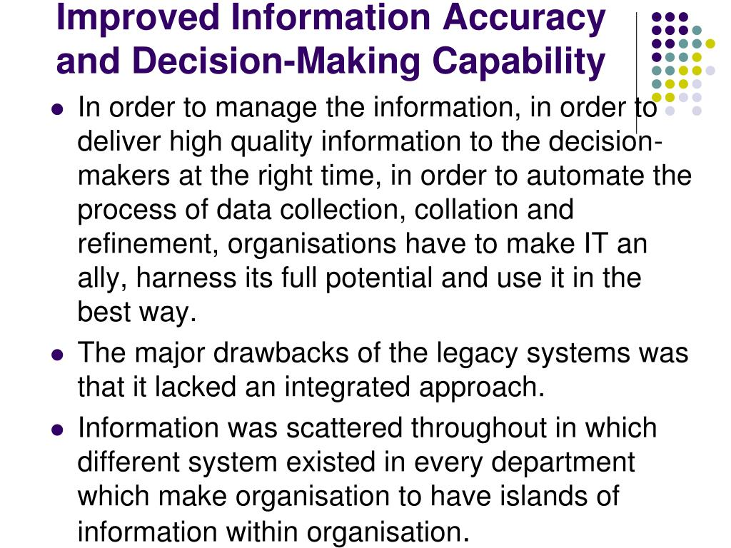 Improved Information Accuracy and Decision-Making Capability