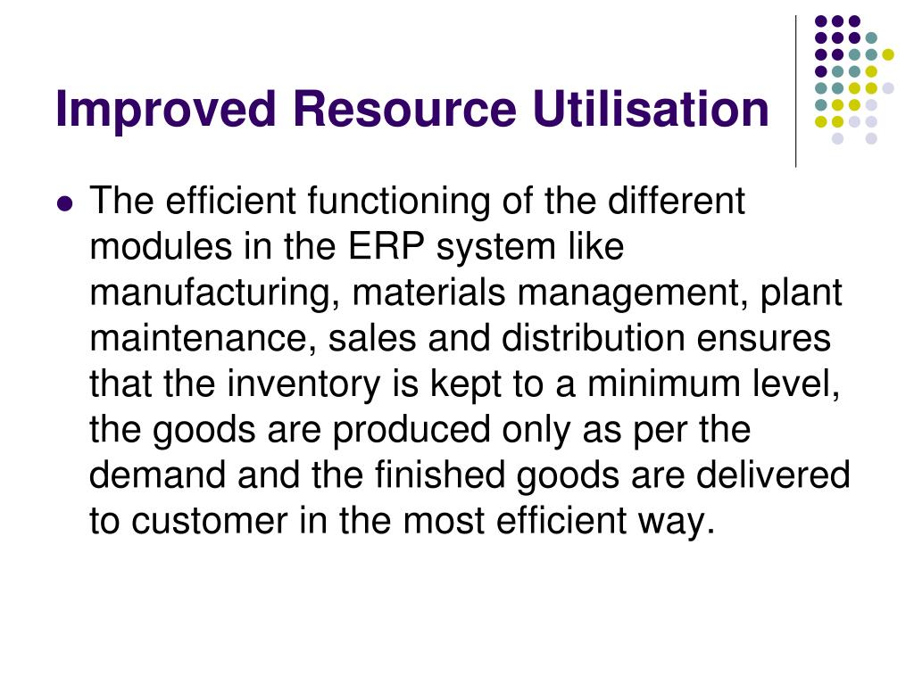 Improved Resource Utilisation