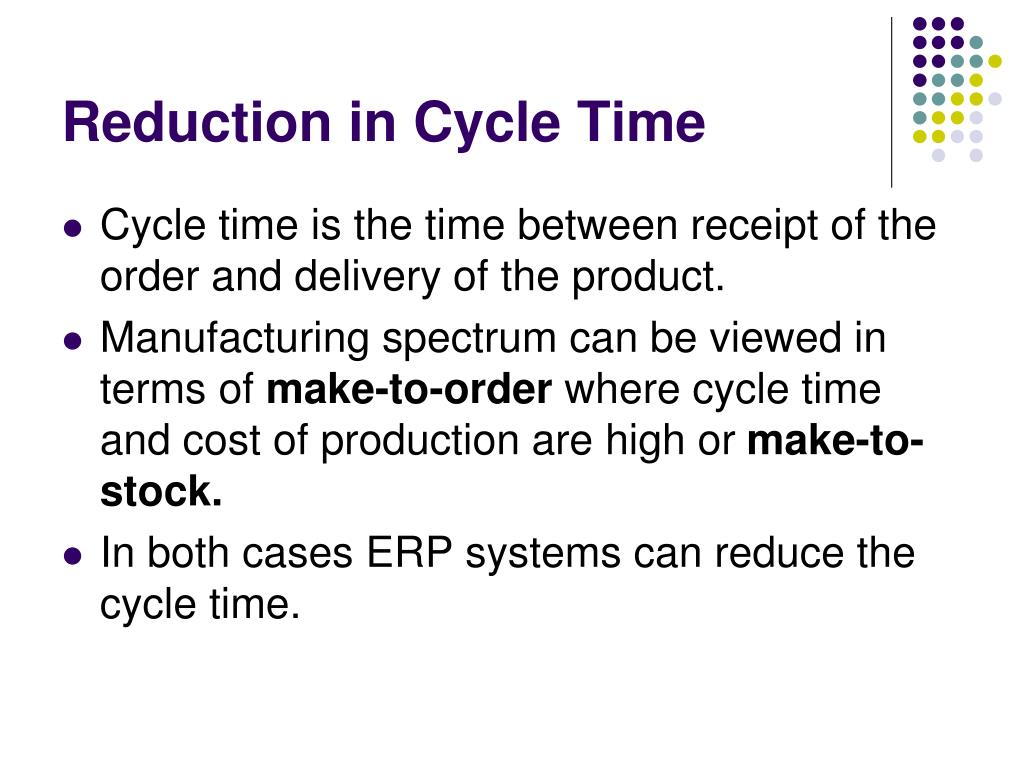 Reduction in Cycle Time